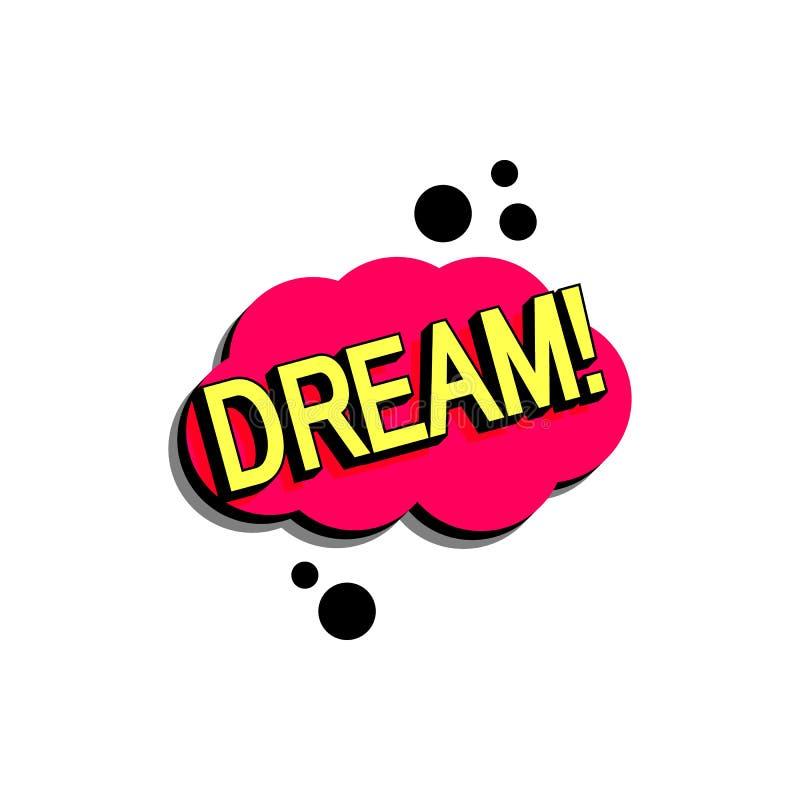 Bolha cômica do discurso com sonho do texto da expressão Vector a ilustração dinâmica brilhante dos desenhos animados no estilo r ilustração do vetor