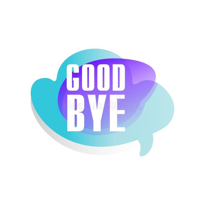 Bolha colorida do discurso com frase curto adeus Caixa de diálogo no formulário da nuvem mais azul e roxa Projeto do vetor para ilustração do vetor