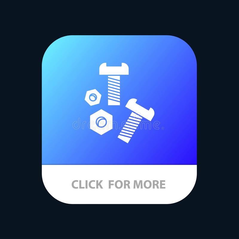 Bolt, Nut, Screw, Tools Mobile App Button. Android and IOS Glyph Version royalty free illustration