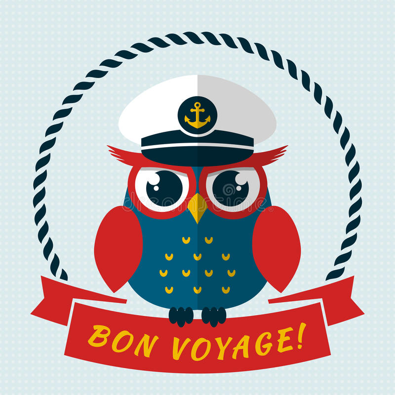 Bon voyage! Vector card with owl. Bon voyage! Card with pretty captain owl. Vector illustration royalty free illustration