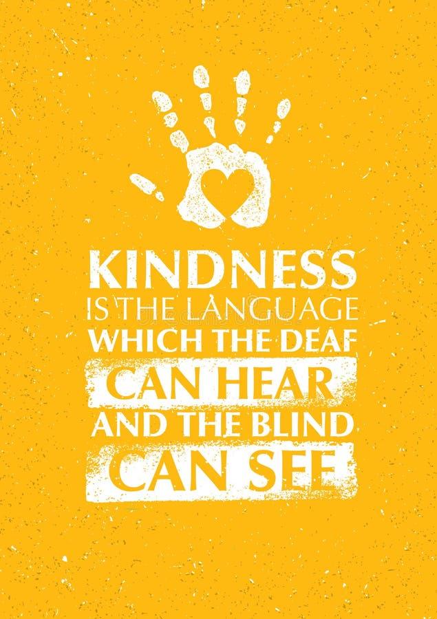 A bondade é a língua que o surdo pode ouvir e as cortinas podem ver citações da motivação da caridade ilustração royalty free