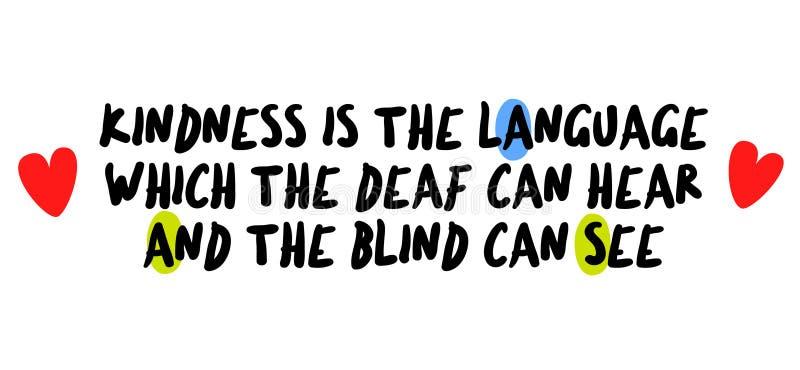 A bondade é a língua que o surdo pode ouvir e as cortinas podem ver citações da motivação ilustração stock