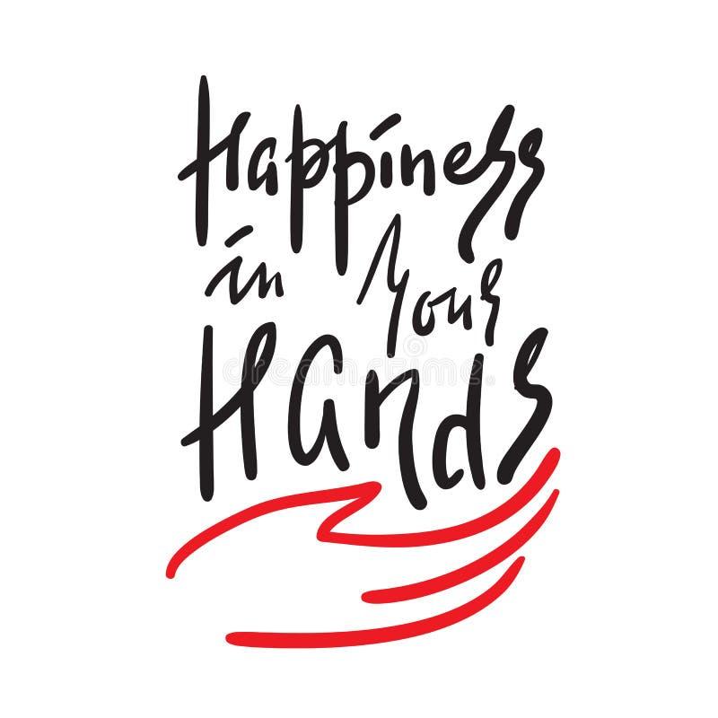 Bonheur dans des vos mains - simples inspirez et citation de motivation Beau lettrage tiré par la main illustration stock