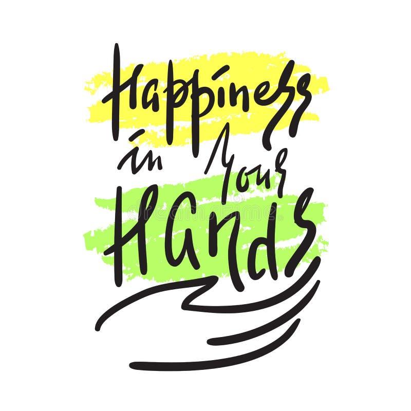 Bonheur dans des vos mains - simples inspirez et citation de motivation Beau lettrage tiré par la main Copie pour l'affiche inspi illustration stock