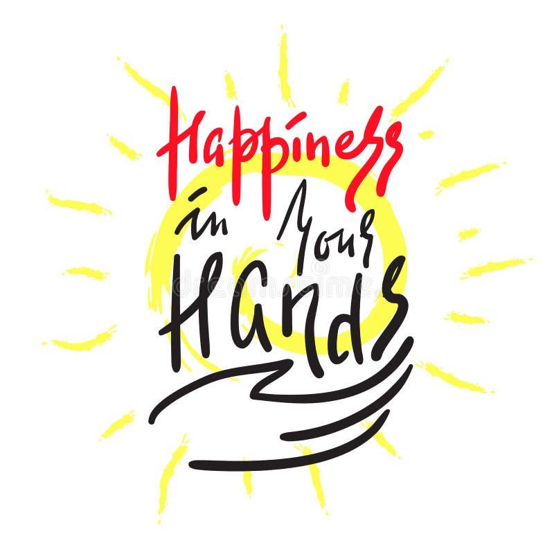 Bonheur dans des vos mains - simples inspirez et citation de motivation Beau lettrage tiré par la main Copie pour l'affiche inspi illustration de vecteur