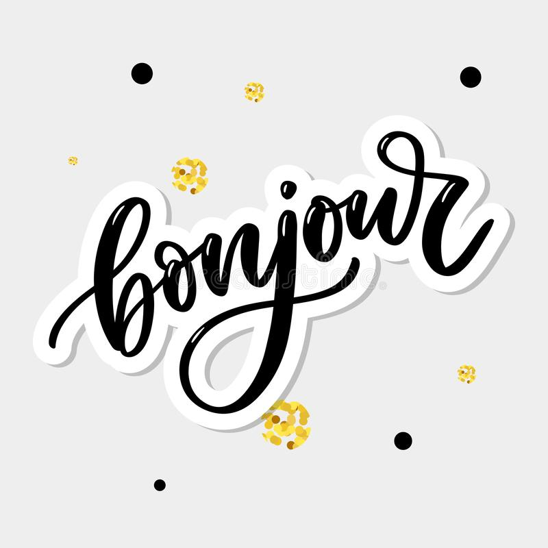 Bonjour inscription. Good day in French. Greeting card with calligraphy. Hand drawn design. Black and white. Bonjour inscription. Good day in French. Greeting stock illustration