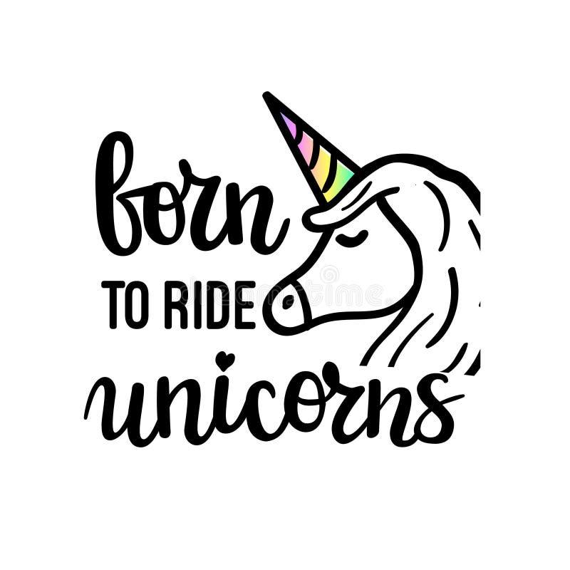 Born to ride unicorns cute motivational phrase. Trendy moder lettering. Wall poster design stock illustration