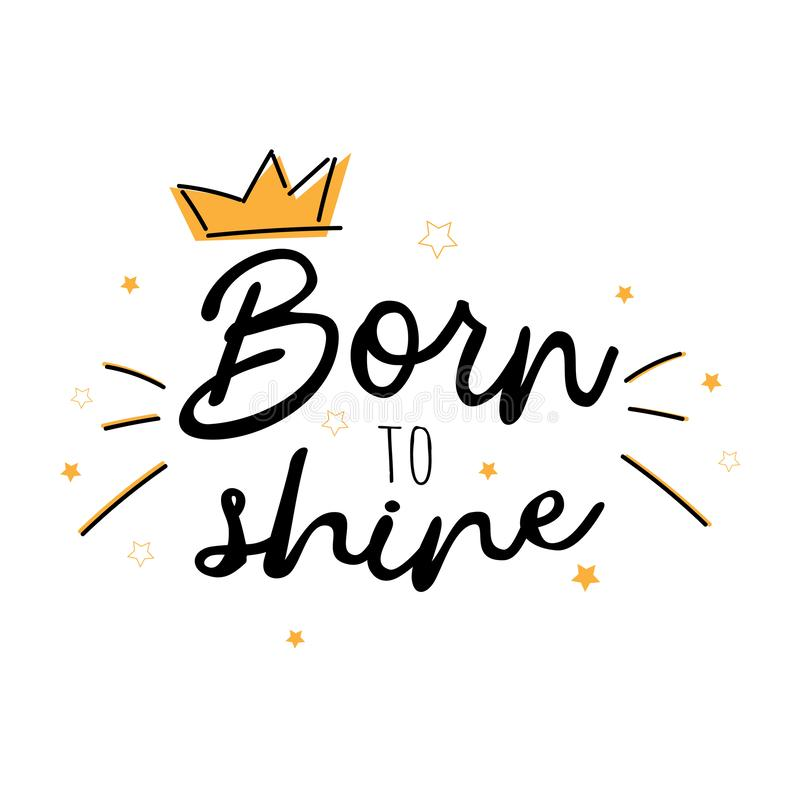Born to shine. Vector slogan with stars on white background. Inspirational quote card, invitation, banner, lettering, poster, stock illustration