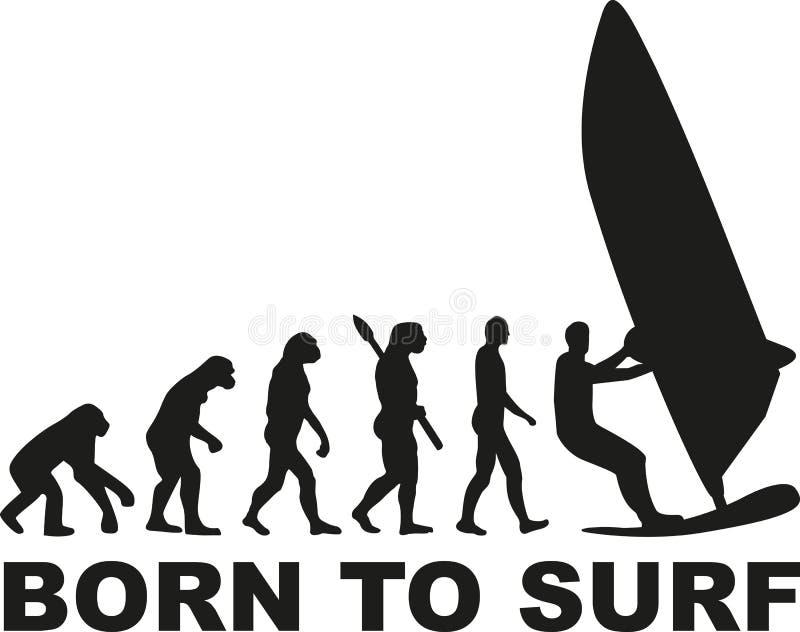 Born to surf evolution windsurfing royalty free illustration