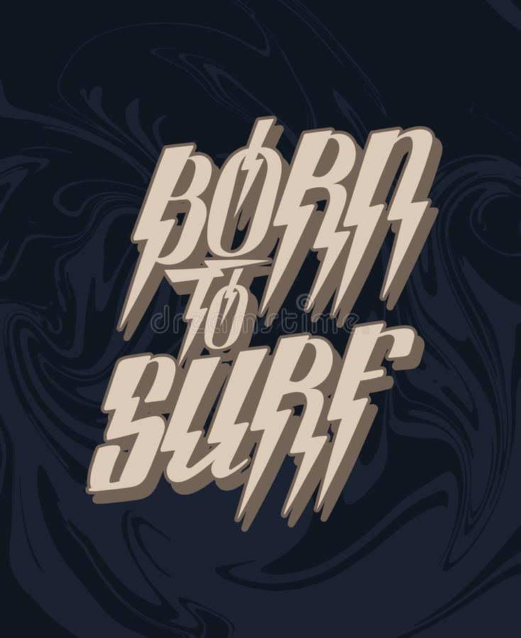 Born to surf. Vector hand drawn lettering isolated royalty free illustration