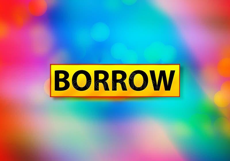 Borrow Abstracte Kleurrijke Ontwerpillustratie het Achtergrond van Bokeh vector illustratie