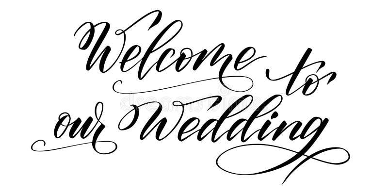 Borstekalligrafivälkomnande till vårt bröllop royaltyfri illustrationer