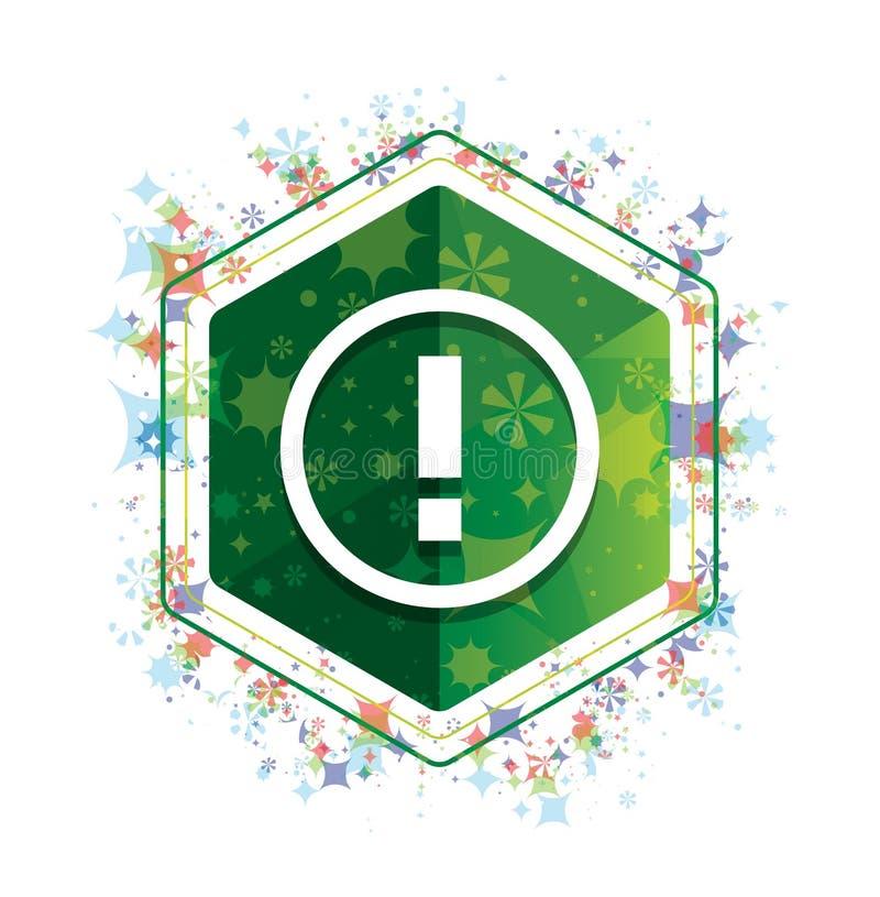 Botão floral do hexágono do verde do teste padrão das plantas do ícone da marca de exclamação ilustração do vetor