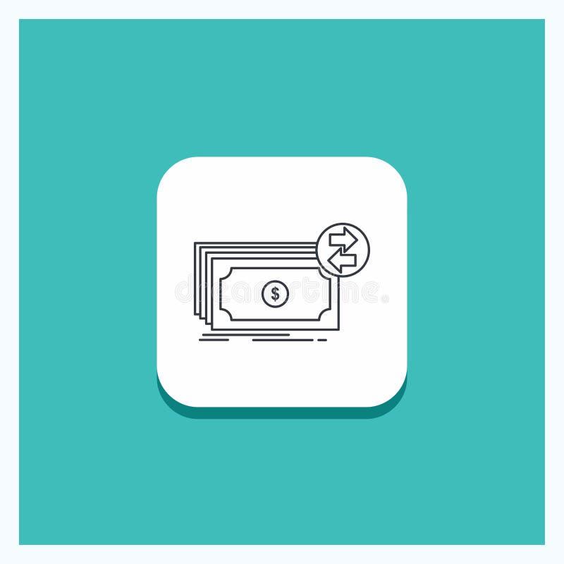 Botão redondo para cédulas, dinheiro, dólares, fluxo, linha fundo do dinheiro de turquesa do ícone ilustração royalty free