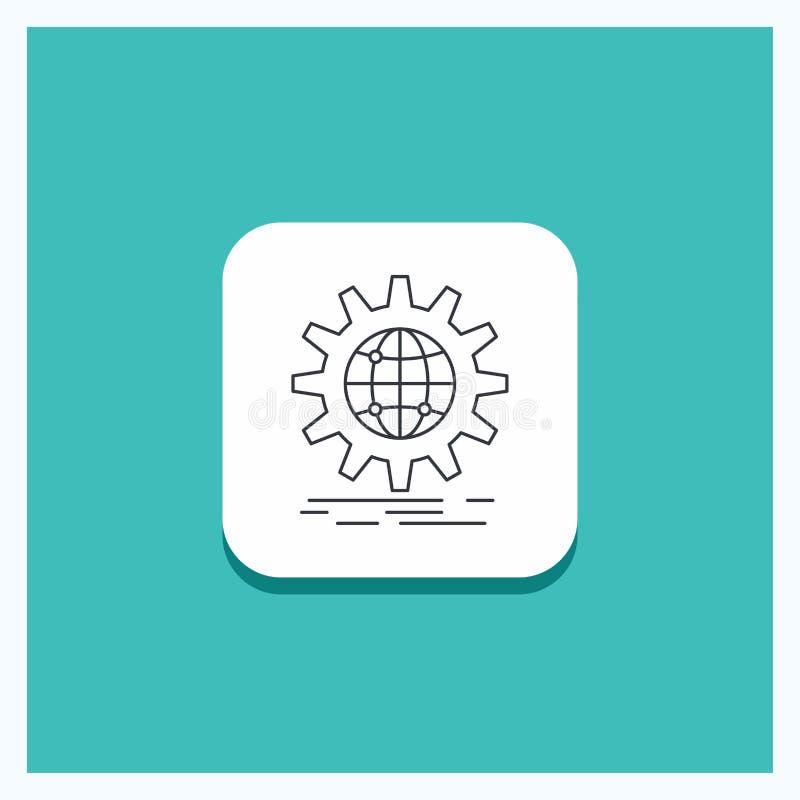 Botão redondo para internacional, negócio, globo, mundial, linha fundo da engrenagem de turquesa do ícone ilustração do vetor