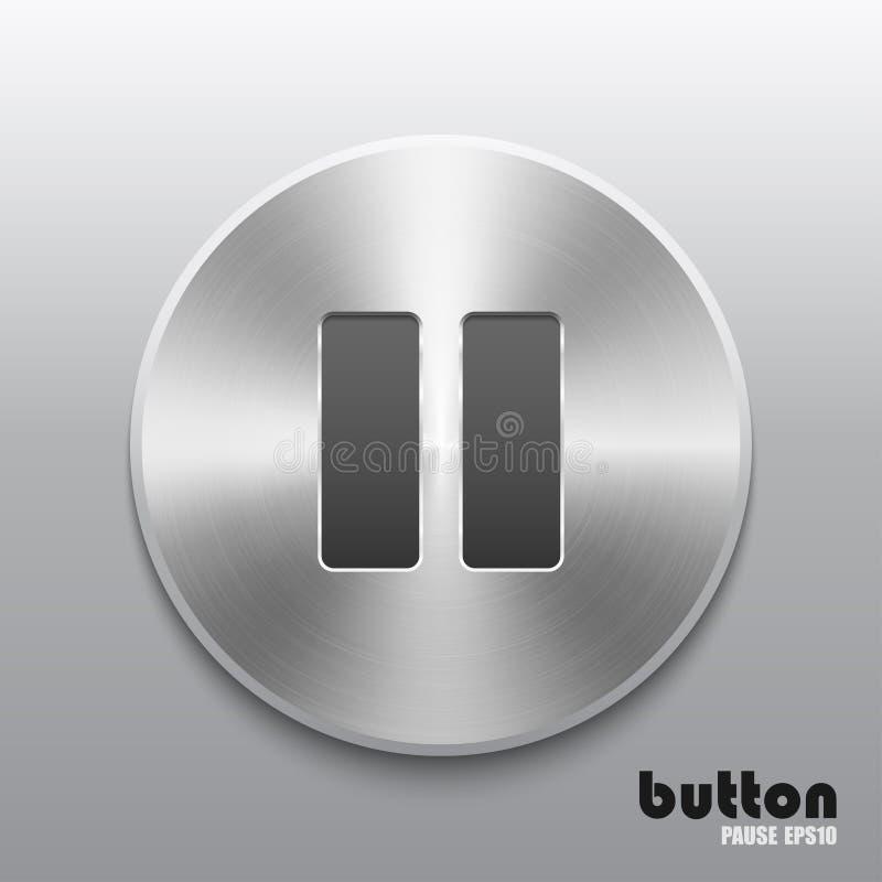 Botón de pausa con textura cepillada del metal aislado en fondo gris ilustración del vector