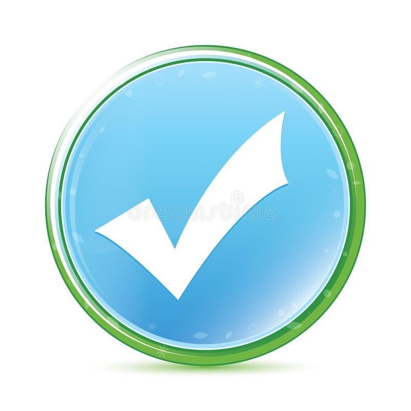 Botón redondo azul ciánico de la aguamarina natural del icono de la marca de cotejo ilustración del vector