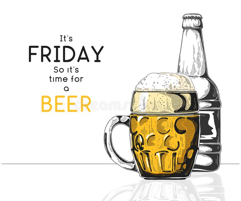 Bottle of beer. Glass with beer. Caption: it`s friday so it`s time for a beer. Vector illustration. Of a sketch style vector illustration