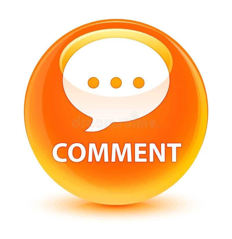 Bottone rotondo arancio vetroso di commento (icona di conversazione) illustrazione vettoriale