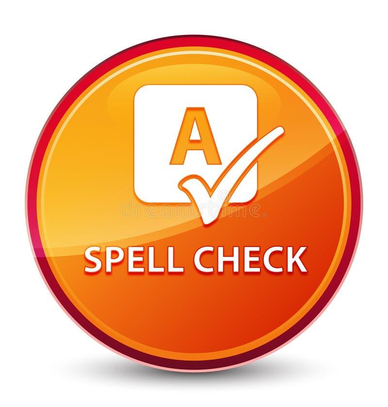 Bottone rotondo arancio vetroso speciale del controllo ortografico illustrazione vettoriale