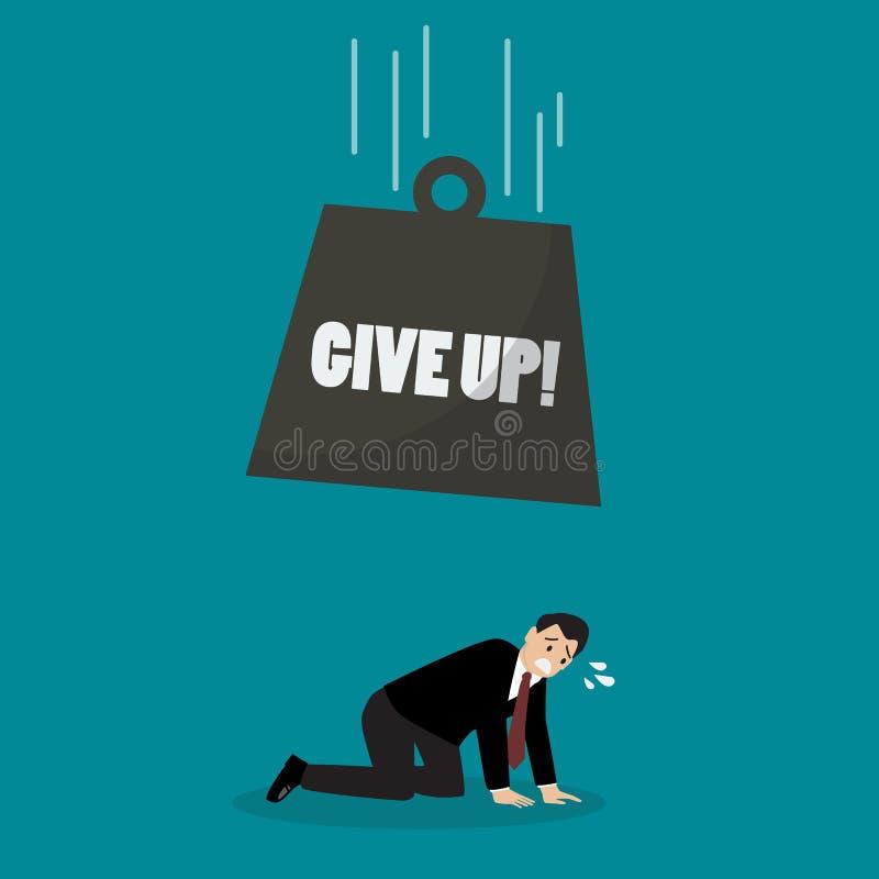 Boule lourde avec le mot abandonner la chute à l'homme d'affaires désespéré illustration libre de droits