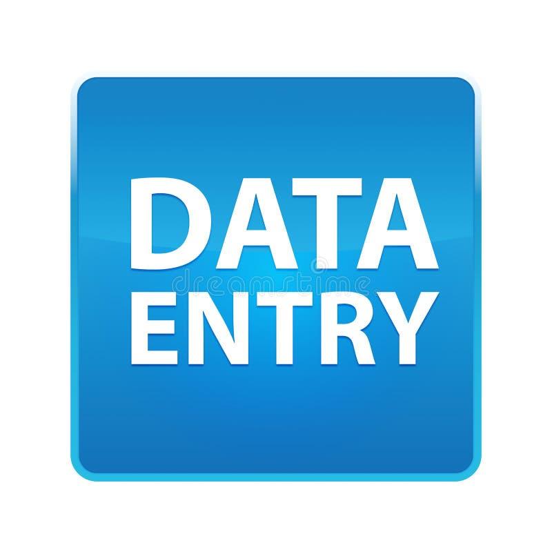 Bouton carré bleu brillant de saisie de données illustration libre de droits