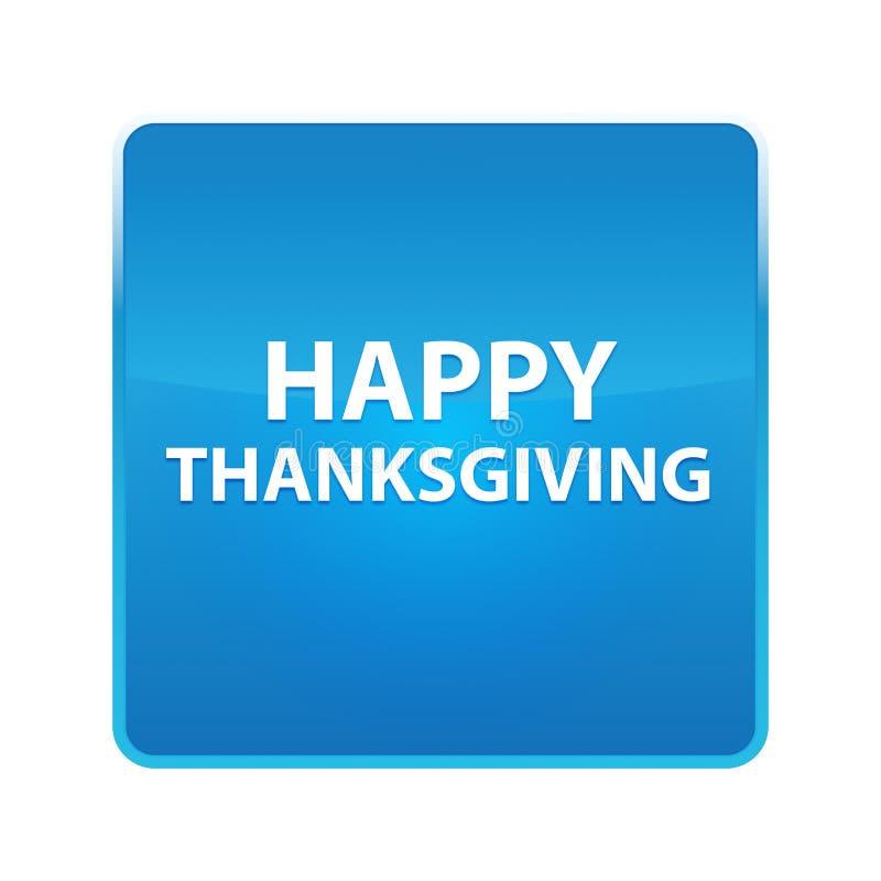 Bouton carré bleu brillant de thanksgiving heureux illustration stock