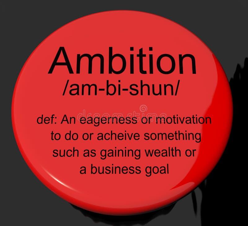 Bouton de définition d'ambition montrant la motivation et le Dr. d'aspirations illustration libre de droits