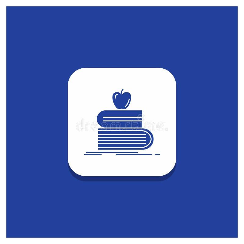 Bouton rond bleu pour de nouveau à l'école, école, étudiant, livres, icône de Glyph de pomme illustration de vecteur