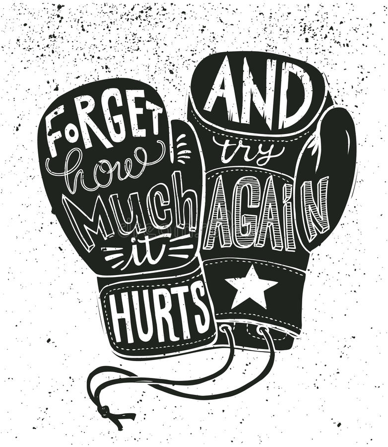 Boxing gloves vector illustration with stylish motivational lettering - Forget how much it hurts and try again Isolated. Sports card royalty free illustration