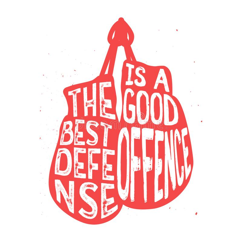 Boxing typography, `The best defense is a good offence` text. Inside the boxing gloves, vintage illustration with grunge effect. Perfect for advertising vector illustration