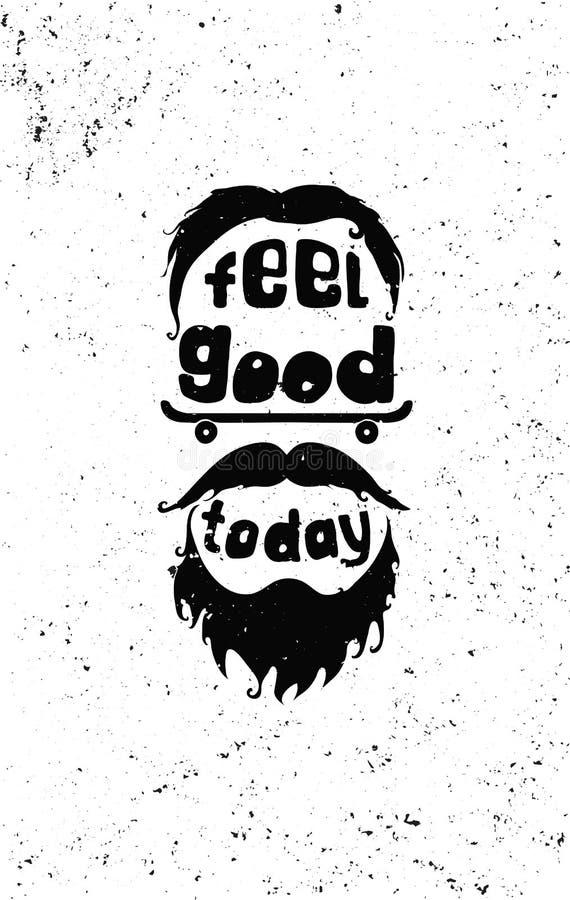 Bra känsel i dag Motivational affisch för Hipster royaltyfri illustrationer