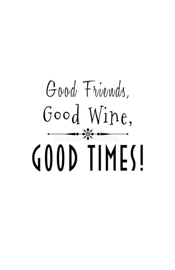 Bra vänner, bra vin, bra tider vektor illustrationer