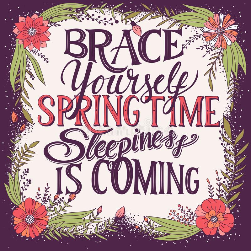 Brace yourself spring time sleepiness is coming, hand lettering typography modern poster design. Vector illustration stock illustration