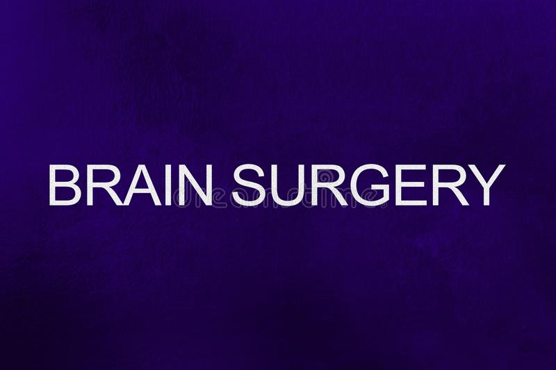 Brain Surgery text against ultra violet background.  stock image