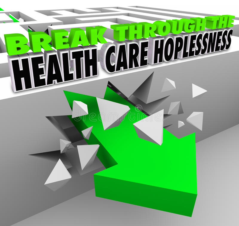 Break Through the Health Care Hopelessness Get Insurance Coverage. Break Through the Health Care Hopelessness 3d words and arrow breaking through a maze to stock illustration