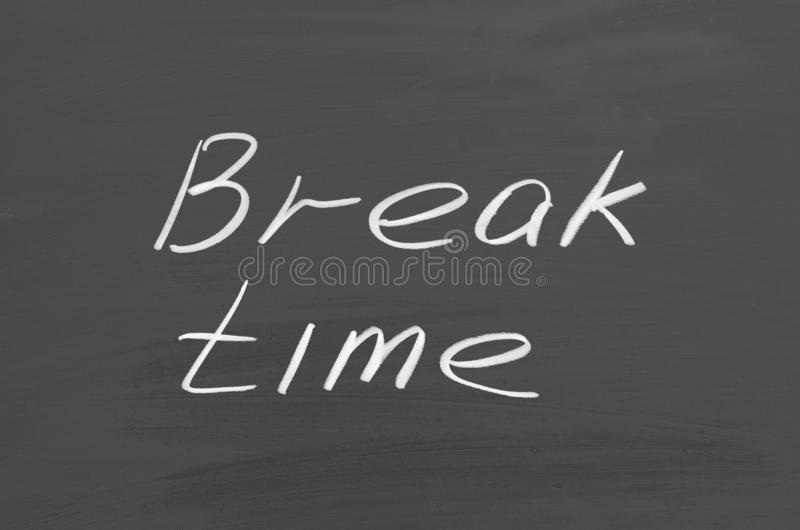Break time. Text on chalkboard stock images