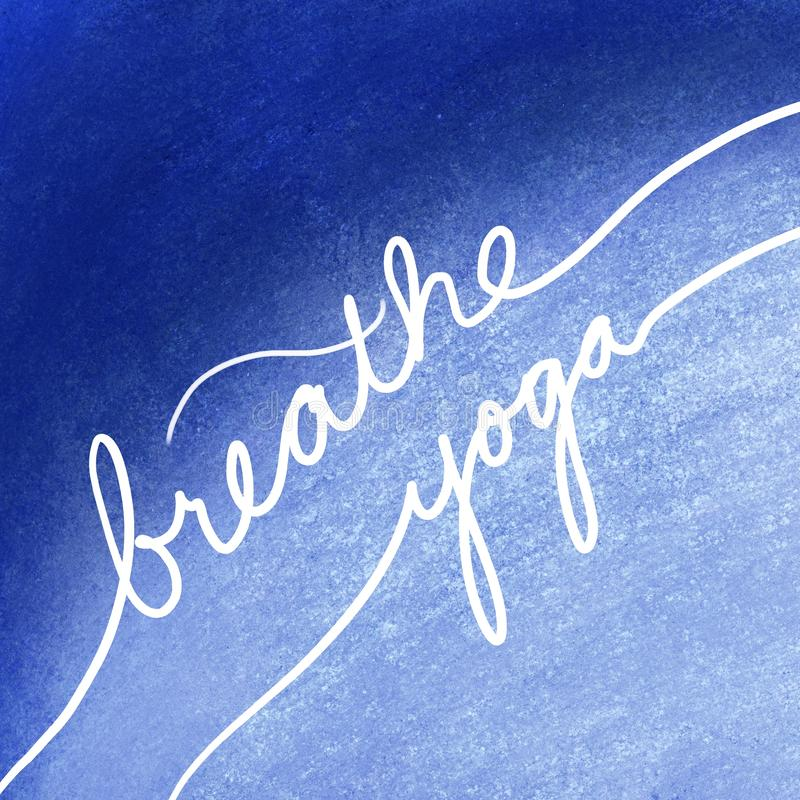 Breathe yoga in white letters on blue background, inspirational or motivational handwritten message about exercise and relaxation royalty free stock photography