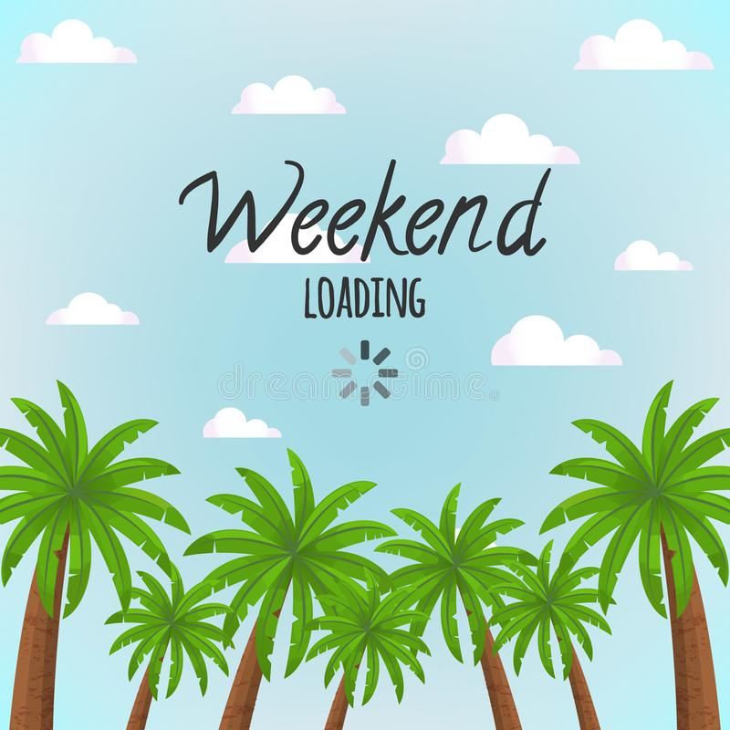 Scene with blue sky and palm trees with text `Weekend Loading`. stock illustration