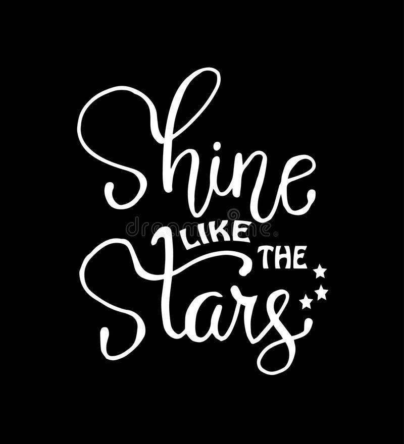 Brilhe como as estrelas, a mão rotulando citações positivas, a motivação e a inspiração ilustração royalty free
