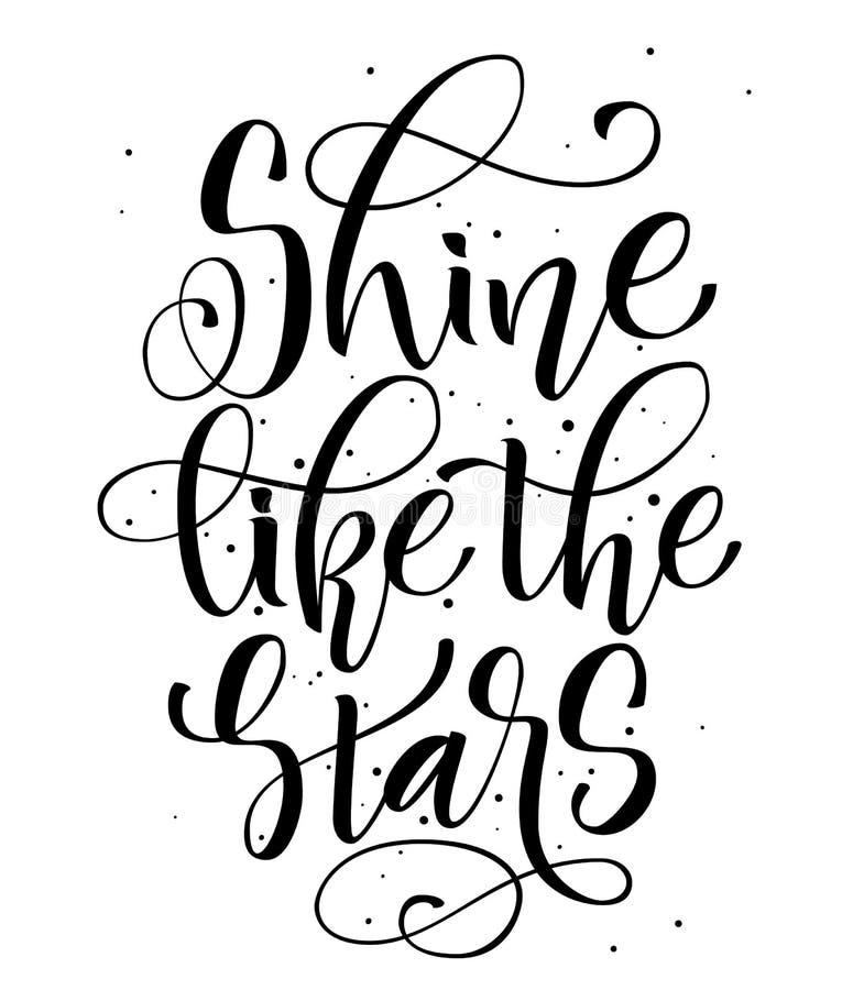 Brillez comme les étoiles - la main noire d'isolement écrivent l'expression moderne de motivation de calligraphie illustration de vecteur