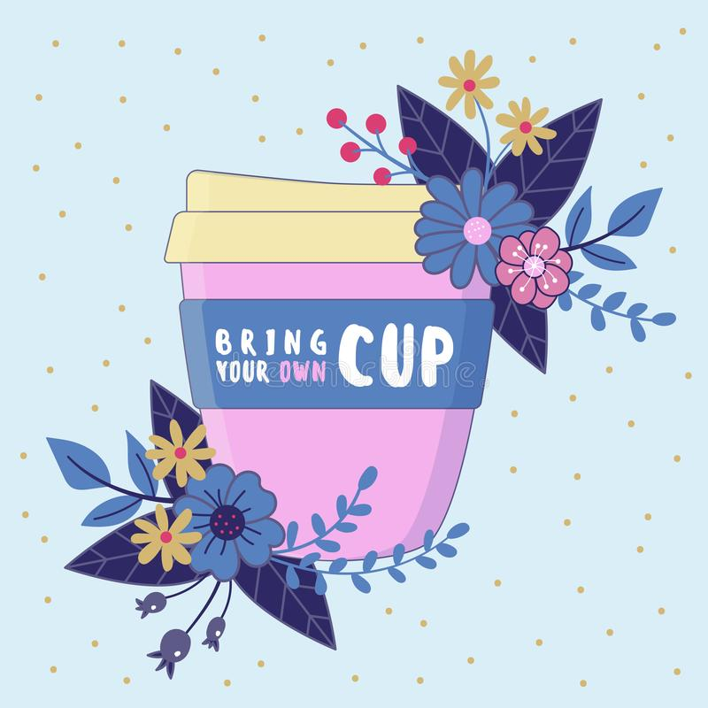 Bring your own cup, Reusable coffee mug with floral composition. royalty free stock image