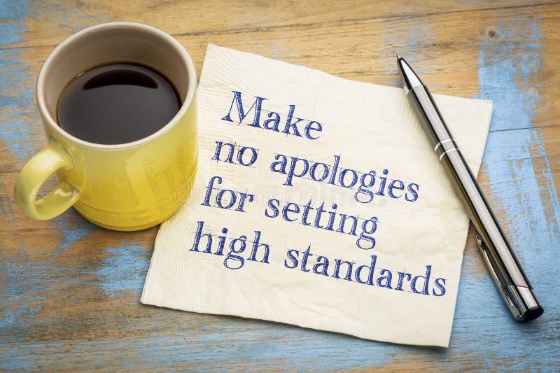 Bringen Sie keine Entschuldigungen für die Einstellung von hohen Standards vor lizenzfreies stockbild