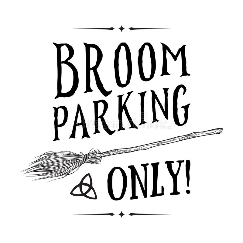 Broom parking sign. Magic vehicle of the witch hand drawn ink style boho chic sticker, patch, flash tattoo or print design vector royalty free illustration