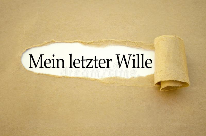 Paper work with the german words for my last will - mein letzter Wille. Brown paper work with the german words for my last will - mein letzter Wille stock photography