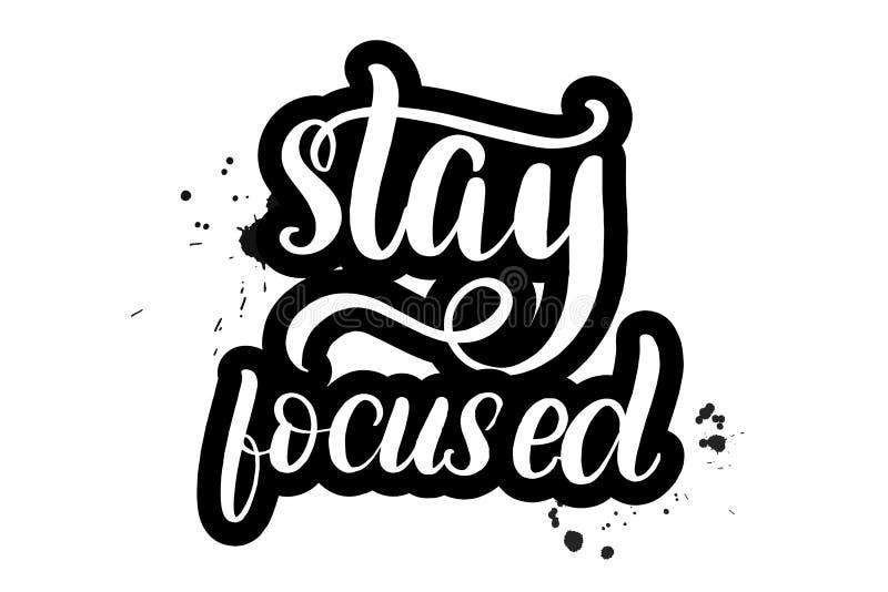 Brush lettering stay focused. Inspirational handwritten brush lettering stay focused. Vector calligraphy illustration isolated on white background. Typography stock illustration