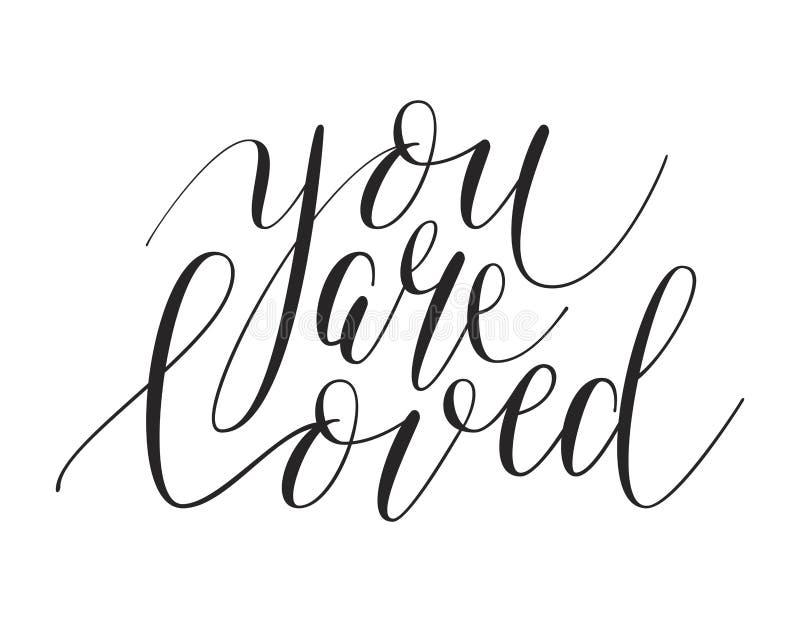 Brush Pen lettering. `You are loved` isolated on background. Handwritten vector Illustration vector illustration