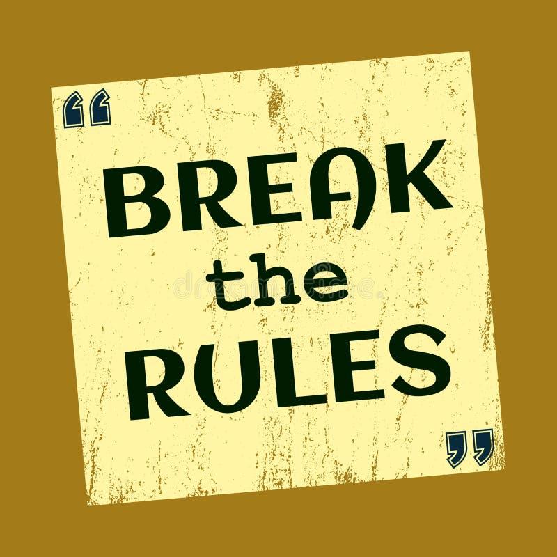 Bryt reglerna Inspirerande motivationcitationstecken också vektor för coreldrawillustration royaltyfri illustrationer