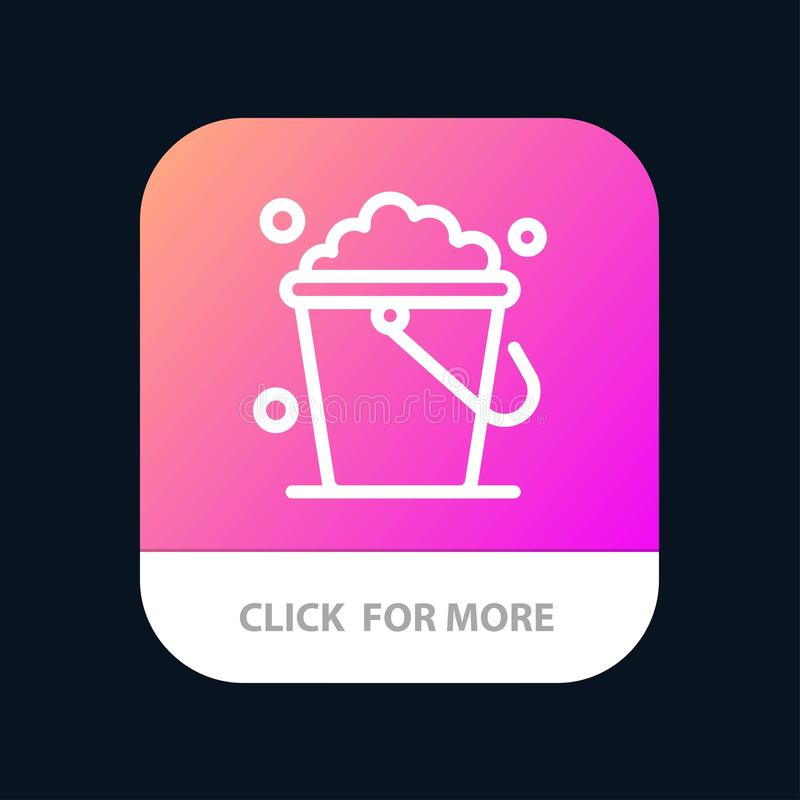 Bucket, Cleaning, Floor, Home Mobile App Button. Android and IOS Line Version royalty free illustration