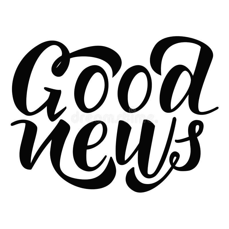 Buenas noticias Vector la caligrafía negra para las tarjetas, las impresiones y el contenido en redes sociales, diseño de la ropa ilustración del vector